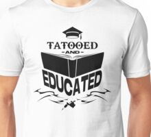 Tattooed and Educated (Black) Unisex T-Shirt