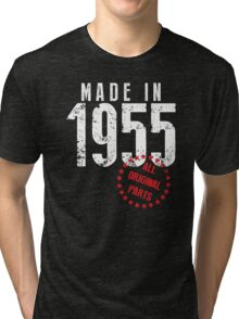 Made In 1955, All Original Parts Tri-blend T-Shirt