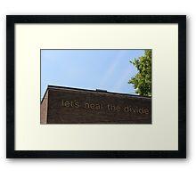 Let's Heal the Divide Framed Print