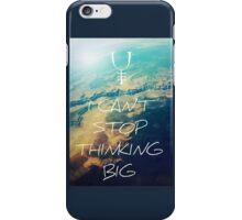 I Can't Stop Thinking Big Lyrics iPhone Case/Skin