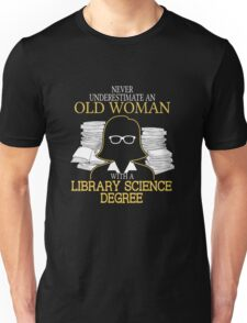 Never Understimate - Library Science T-shirts Unisex T-Shirt