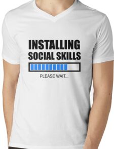 Installing Social Skills... Please Wait Mens V-Neck T-Shirt
