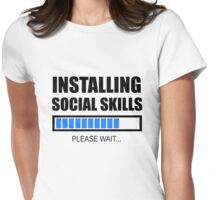 Installing Social Skills... Please Wait Womens Fitted T-Shirt