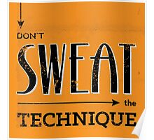 Don't Sweat The Technique Poster