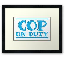 COP on duty Framed Print