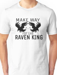 Make way for the Raven King Unisex T-Shirt