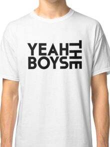 Yeah The Boys! Classic T-Shirt