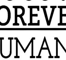 BOOKS FOREVER HUMANS NEVER Sticker