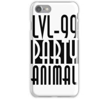 Lvl 99 Party Animal iPhone Case/Skin