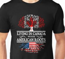 American - Living In Canada With American Roots T-shirts Unisex T-Shirt