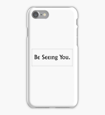 Be Seeing You iPhone Case/Skin