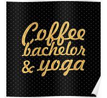 Coffee bachelor & yoga (Square) Poster