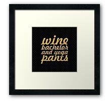 Wine bachelor and yoga pants (Square) Framed Print