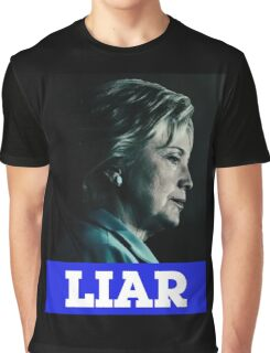 LIAR - HILLARY CLINTON Graphic T-Shirt
