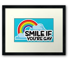 Smile if you're gay Funny LGBT Pride Framed Print