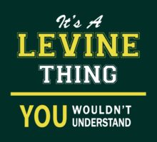 It's A LEVINE thing, you wouldn't understand !! by satro