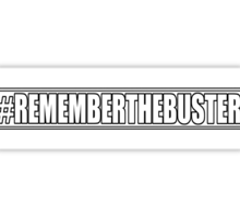 Remember The Buster Sticker