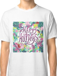 Happy Holiday Text & Tropical Flowers Frame Classic T-Shirt