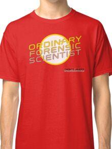 Ordinary Forensic Scientist (Cinematic Universe) Classic T-Shirt