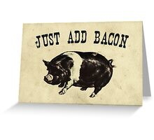 Just Add Bacon Pig Greeting Card