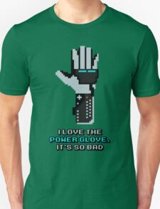 I love the Power Glove Unisex T-Shirt