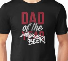 Dad Of The Year Beer Unisex T-Shirt