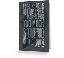 Sherlock being outnumbered Greeting Card