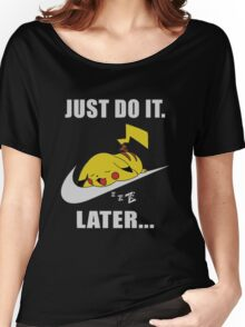 Do It Later... Women's Relaxed Fit T-Shirt