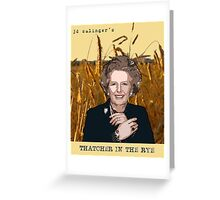JD Salinger's Thatcher in the Rye Greeting Card