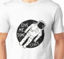 Give Me Some Space Unisex T-Shirt