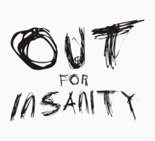 Out for Insanity (black text) Kids Tee