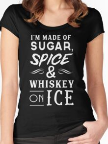 I'm made of sugar, spice and whiskey on ice Women's Fitted Scoop T-Shirt
