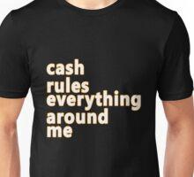 wu tang clan cream cash rules everything around me rap music hip hop Unisex T-Shirt