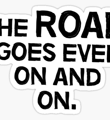 The road goes ever on and on Sticker