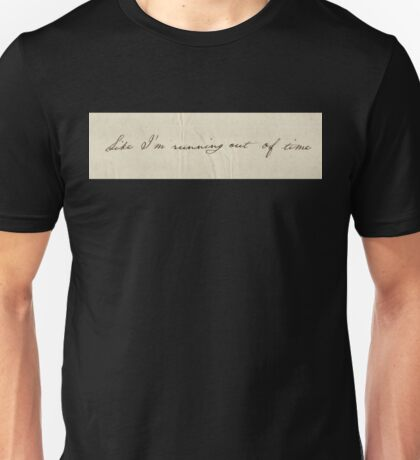 Like I'm Running Out Of Time - Hamilton's Handwriting Unisex T-Shirt