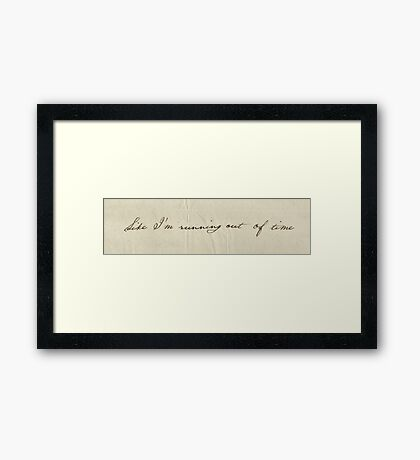 Like I'm Running Out Of Time - Hamilton's Handwriting Framed Print