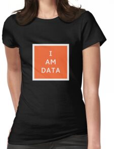 I AM DATA Womens Fitted T-Shirt