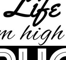 High on drugs Sticker