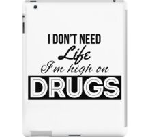 High on drugs iPad Case/Skin