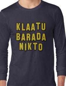 Klaatu Barada Nikto Long Sleeve T-Shirt