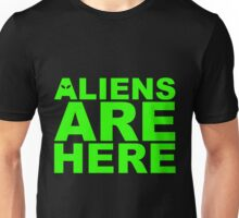 Aliens Are Here Unisex T-Shirt