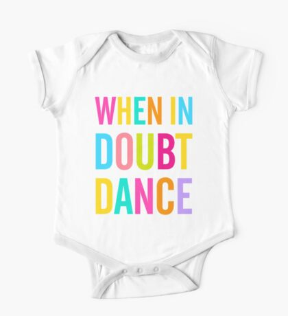 When In Doubt Dance! One Piece - Short Sleeve