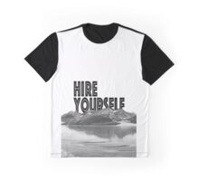Hire Yourself Graphic T-Shirt