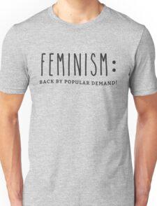 Feminism: Back By Popular Demand (Black Text) Unisex T-Shirt