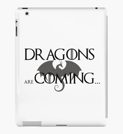 Dragons are coming iPad Case/Skin