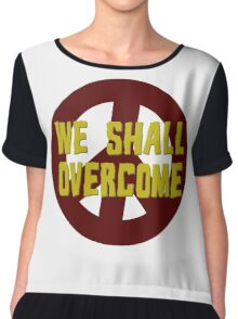 we shall overcome hippie hippies jimi hendrix bob dylan jim morrison joan baez janis joplin song lyrics peace sign love t-shirts Chiffon Top