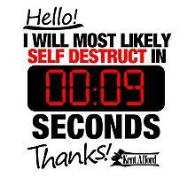 Self Destruct in 9, 8, 7... Photographic Print
