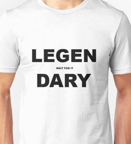 Legendary - How I Met Your Mother Unisex T-Shirt