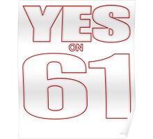 Yes on California Prop 61 Poster