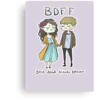 Best Dead Friends Forever Canvas Print